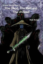 The Good, the Mad and the Undead - Rob Knipe