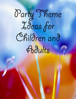 Party Theme Ideas for Children and Adults - M Osterhoudt