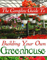The Complete Guide to Building Your Own Greenhouse - Max Clarke