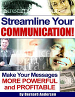 Streamline Your Communication! - Make Your Messages More Powerful and Profitable - Bernard Andersen
