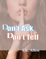 Don't Ask, Don't Tell - S.K. Allen