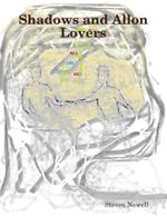Shadows and Allon Lovers - Steven Newell
