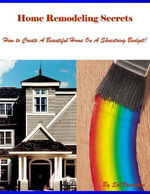 Home Remodeling Secrets - How to Create a Beautiful Home On a Shoestring Budget! - Sal Vannutini