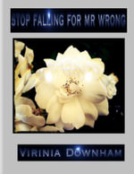 Stop Falling for Mr Wrong - Virinia Downham