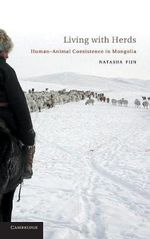 Living with Herds : Human-animal Coexistence in Mongolia - Natasha Fijn
