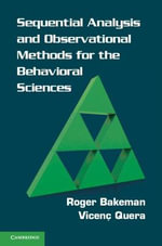 Sequential Analysis and Observational Methods for the Behavioral Sciences - Roger Bakeman