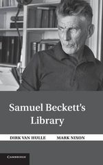 Samuel Beckett's Library - Mark Nixon