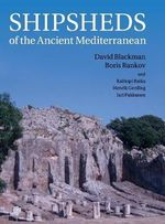 Shipsheds of the Ancient Mediterranean - David Blackman