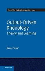 Output-Driven Phonology : Theory and Learning - Bruce Tesar