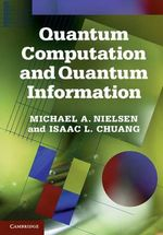 Quantum Computation and Quantum Information : 10th Anniversary Edition - Michael A. Nielsen