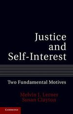 Justice and Self-Interest : Two Fundamental Motives - Melvin J. Lerner