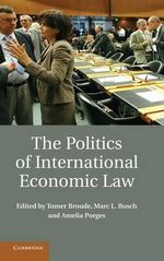The Politics of International Economic Law : Risk and Opportunity in Crisis