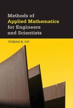 Methods of Applied Mathematics for Engineers and Scientists : Analytical and Numerical Approaches - Tomas B. Co