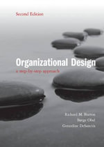 Organizational Design : A Step-by-Step Approach - Richard M. Burton