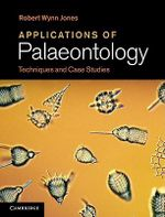 Applications of Palaeontology : Techniques and Case Studies - Robert Wynn Jones
