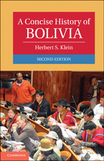 A Concise History of Bolivia : Cambridge Concise Histories - Herbert S. Klein