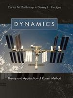 Dynamics : Theory and Application of Kane's Method - Dewey H. Hodges