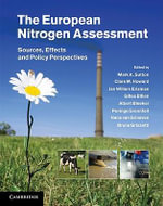 The European Nitrogen Assessment : Sources, Effects and Policy Perspectives