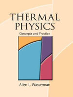 Thermal Physics : Concepts and Practice - Allen L. Wassermann
