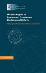 The WTO Regime on Government Procurement : Challenge and Reform