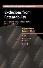 Exclusions from Patentability : How Far Has the European Patent Office Eroded Boundaries - Sigrid Sterckx
