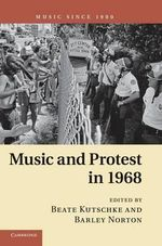 Music and Protest in 1968 : Music Piracy and the Remaking of American Copyrigh...