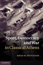 Sport, Democracy and War in Classical Athens - David M. Pritchard