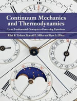 Continuum Mechanics and Thermodynamics : From Fundamental Concepts to Governing Equations - Ellad B. Tadmor