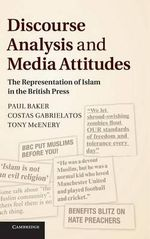 Discourse Analysis and Media Attitudes : The Representation of Islam in the British Press - Paul Baker