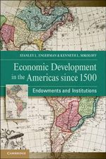 Economic Development in the Americas Since 1500 : Endowments and Institutions - Stanley L. Engerman