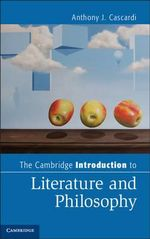 The Cambridge Introduction to Literature and Philosophy - Anthony J. Cascardi