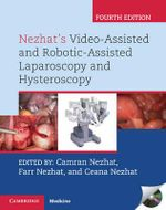 Nezhat's Video-Assisted and Robotic-Assisted Laparoscopy and Hysteroscopy : A Text and Color Atlas