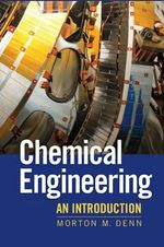 Chemical Engineering : An Introduction - Morton M. Denn