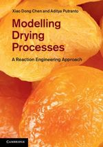Modeling Drying Processes : A Reaction Engineering Approach - Xiao Dong Chen