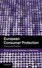 European Consumer Protection : Theory and Practice
