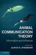 Animal Communication Theory : Information and Influence