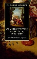 The Cambridge Companion to Women's Writing in Britain, 1660-1789 : Cambridge Companions to Literature