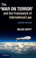 The 'War on Terror' and the Framework of International Law - Helen Duffy