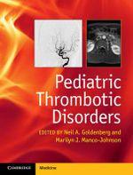 Pediatric Thrombotic Disorders