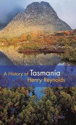 A History of Tasmania - Henry Reynolds