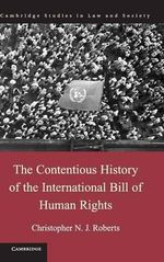 The Contentious History of the International Bill of Human Rights - Christopher N. J. Roberts