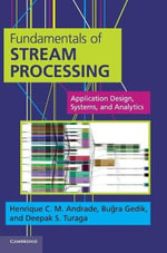 Fundamentals of Stream Processing : Application Design, Systems, and Analytics - Dr Henrique Andrade