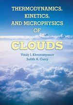 Thermodynamics, Kinetics and Microphysics of Clouds - Judith A. Curry