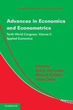 Advances in Economics and Econometrics: Volume 2 : Tenth World Congress