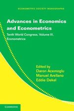 Advances in Economics and Econometrics: Volume 3 : Tenth World Congress