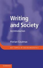 Writing and Society : An Introduction - Florian Coulmas