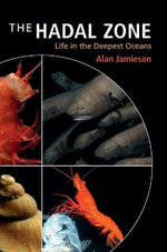 The Hadal Zone : Life in the Deepest Oceans - Alan Jamieson