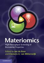 Materiomics : High Throughput Screening of Biomaterial Properties