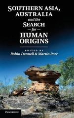 Southern Asia, Australia, and the Search for Human Origins