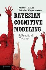 Bayesian Cognitive Modeling : A Practical Course - Michael D. Lee